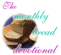 The Monthly Bread Devotional